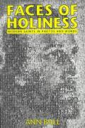 Faces of Holiness Modern Saints in Photos and Words