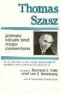 Thomas Szasz Primary Values and Major Contentions