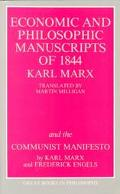Economic and Philosophic Manuscripts of 1844 Karl Marx and the Communist Manifesto