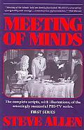 Meeting of Minds The Complete Scripts, With Illustrations, of the Amazingly Successful Pbs-T...