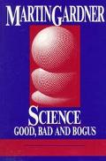 Science Good, Bad and Bogus