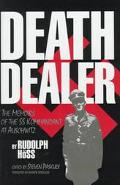 Death Dealer The Memoirs of the Ss Kommandant at Auschwitz