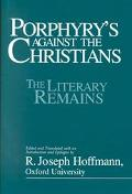 Porphyry's Against the Christians The Literary Remains