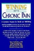 Winning With Chronic Pain A Complete Program for Health and Well-Being