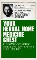 Your Herbal Home Medicine Chest (Self Care Health Library)