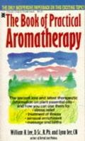 Book of Practical Aromatherapy: Including Theory and Recipes for Everyday Use