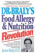 Dr. Braly's Food Allergy and Nutrition Revolution For Permanent Weight Loss and a Longer, He...