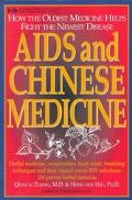 AIDS and Chinese Medicine: Applications of the Oldest Medicine to the Newest Disease - Qingc...