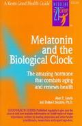 Melatonin and the Biological Clock The Amazing Hormone That Combats Aging and Renews Health