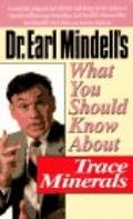 What You Should Know about Trace Minerals - Earl L. Mindell - Paperback