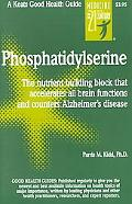 Phosphatidylserine (Ps) :Number-One Brain Booster The Nutrient Building Block That Accelerat...