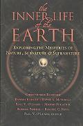 The Inner Life of the Earth: Exploring the Mysteries of Nature, Subnature, and Supranature