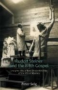 Rudolf Steiner and the Fifth Gospel: Insights into a New Understanding of the Christ Mystery