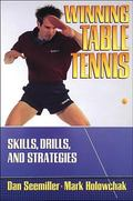 Winning Table Tennis Skills, Drills, and Strategies