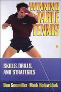 Winning Table Tennis Skills, Drills, and Strategies