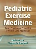 Pediatric Exercise Medicine From Physiological Principles to Healthcare Application