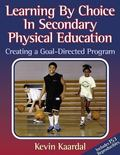 Learning by Choice in Secondary Physical Education Creating a Goal-Directed Program