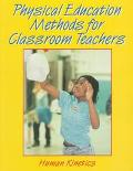 Physical Education Methods for Classroom Teachers