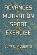 Advances in Motivation in Sport and Exercise