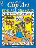 Super Clip Art for All Seasons