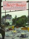 Bed and Breakfast Cookbook: Great American B and BS and Their Recipes from All 50 States