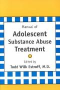 Manual of Adolescent Substance Abuse Treatment
