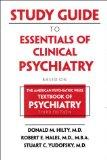 Study Guide to Essentials of Clinical Psychiatry Based on the American Psychiatric Press Tex...
