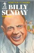 Billy Sunday, Home Run to Heaven