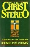 Life of Christ in Stereo: The Four Gospels Speak in Harmony