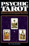 Psychic Tarot Illustrated With the Aquarian Tarot Deck