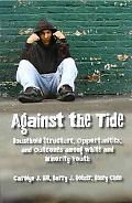 Against the Tide: Household Structure, Opportunities, and Outcomes among White and Minority ...
