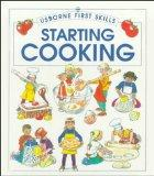 Starting Cooking (Usborne First Skills)