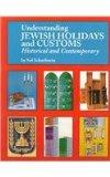Understanding Jewish Holidays and Customs Historical and Contemporary