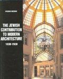 Jewish Contribution to Modern Architecture, 1830-1930