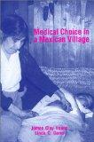Medical Choice in a Mexican Village