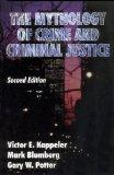 Mythology of Crime+criminal Justice