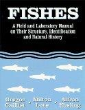 Fishes A Field and Laboratory Manual on Their Structure, Identification and Natural History