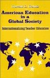 American Education in a Global Society: Internationalizing Teacher Education