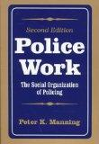 Police Work The Social Organization of Policing