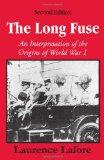 Long Fuse An Interpretation of the Origins of World War I