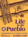 Life in the Pueblo Understanding the Past Through Archaeology