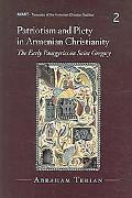 Patriotism And Piety In Armenian Christianity The Early Panegyrics On Saint Gregory