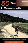 50 Hikes in Massachusetts: Hikes and Walks from the Top of the Berkshires to the Tip of Cape...