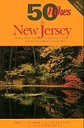 50 Hikes in New Jersey Walks, Hikes, and Backpacking Trips from the Kittatinnies to Cape May