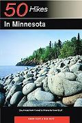 50 Hikes in Minnesota Day Hikes from Forest to Prairie to River Bluff