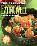 Essential Eating Well Cookbook Good Carbs, Good Fats, Great Flavors