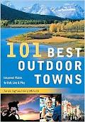 101 Best Outdoor Towns Unspoiled Places to Visit, Live & Play