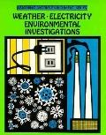 Weather, Electricity, Environmental Investigations