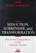 Seduction,surrender+transformation