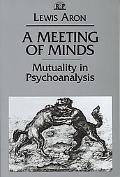 Meeting of Minds Mutuality in Psychoanalysis